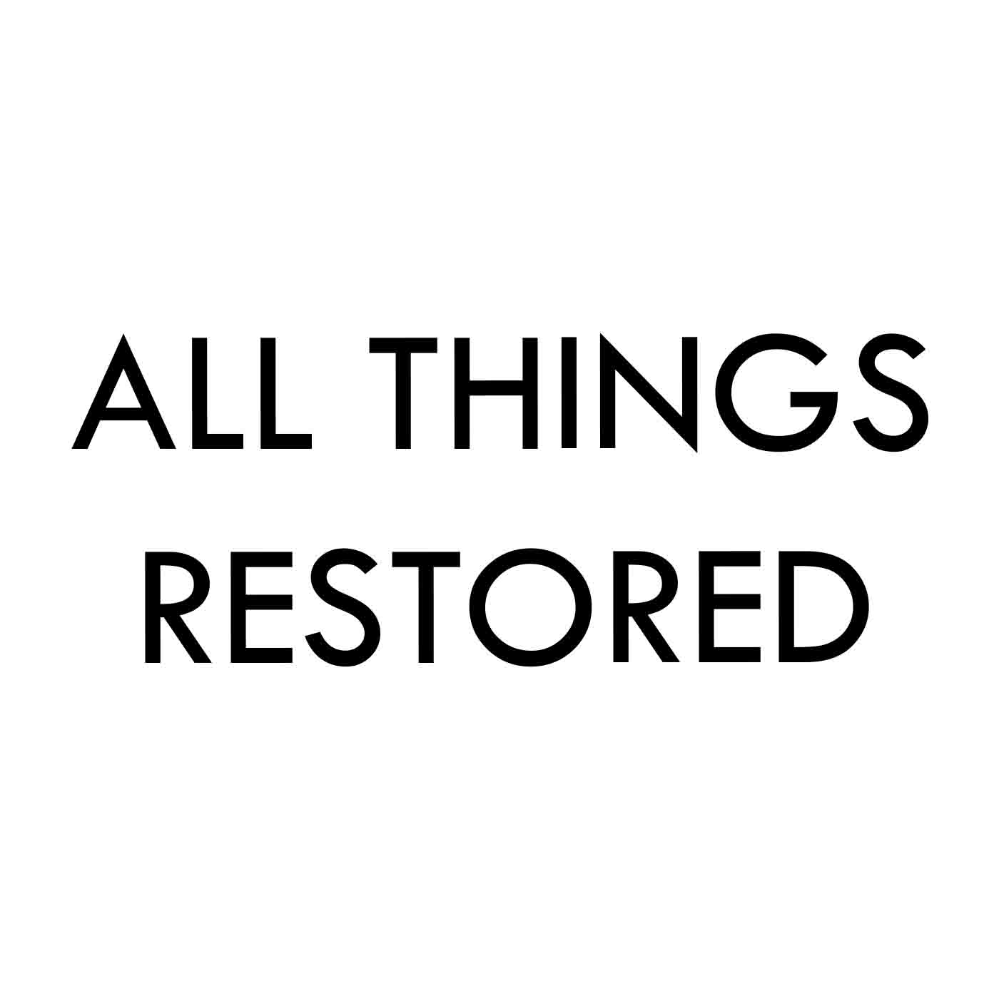 All Things Restored